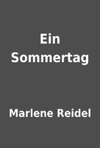 Ein Sommertag by Marlene Reidel
