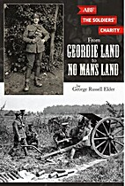 From Geordie Land to No Mans Land by George…