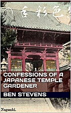 Confessions of a Japanese Temple Gardener:…