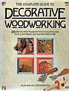 Complete Guide to Decorative Woodworking by…