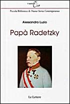Papà Radetzky by Alessandro Luzio