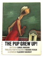 The Pup Grew Up! by Samuil Marshak