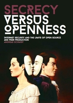 Secrecy versus openness: Internet security…