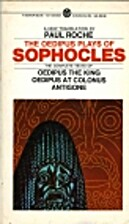 The Oedipus Plays of Sophocles: Oedipus the…