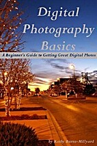 Digital Photography Basics: A Beginner's…