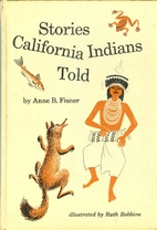 Stories California Indians told by Anne B.…
