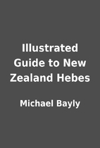 Illustrated Guide to New Zealand Hebes by…