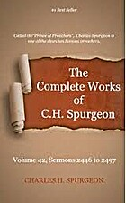 Sermons of C H Spurgeon - 42 volumes by…