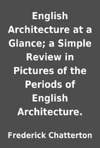 English Architecture at a Glance; a Simple…