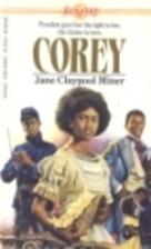 Corey by Jane Claypool Miner