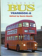 Classic Buses Yearbook 6 by Gavin Booth