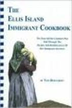 The Ellis Island Immigrant Cookbook by Tom…