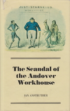 The Scandal of the Andover Workhouse by Ian…