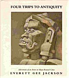 Four trips to antiquity : adventures of an…