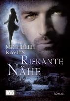 Riskante Nähe by Michelle Raven