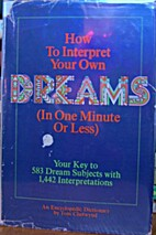 How To Interpret Your Own Dreams by Tom…