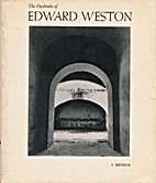 The Daybooks of Edward Weston, Vol. I:…