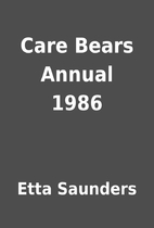 Care Bears Annual 1986 by Etta Saunders