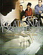 Relational Discipleship: Transformed by…
