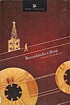 RECORDANDO A BOSÉ by Orlando Mejía Rivera