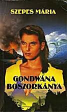 Gondwána boszorkánya by Maria Szepes