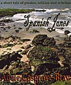 Spanish Jones by Adele Cosgrove-Bray