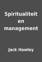 Spiritualiteit en management by Jack Hawley