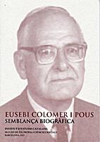 Eusebi Colomer i Pous, semblança…