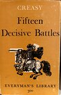The Fifteen Decisive Battles of The World (Everyman's Library 300) - Sir Edward Creasy