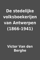 De stedelijke volksboekerijen van Antwerpen…