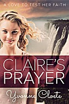 Claire's Prayer by Yvonne Cloete