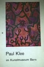 Paul Klee im Kunstmuseum Bern. Werke aus dem…