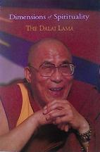 Dimensions of spirituality by The Dalai Lama