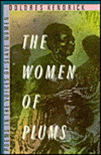 The Women of Plums: Poems in the Voices of…