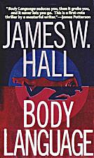Body Language by James W. Hall