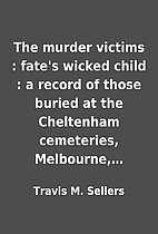 The murder victims : fate's wicked…