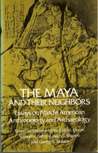 The Maya and Their Neighbors: Essays on…