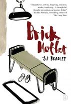 Brick Mother by S.J Bradley