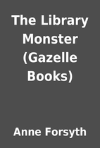 The Library Monster (Gazelle Books) by Anne…