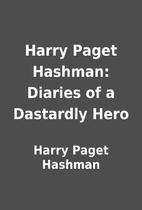 Harry Paget Hashman: Diaries of a Dastardly…