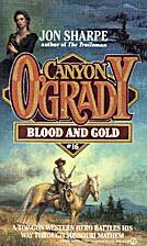Blood and Gold (Canyon O'Grady) by Jon…