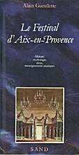 Le Festival d'Aix-en-Provence by Alain…