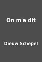 On m'a dit by Dieuw Schepel