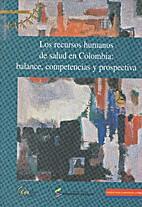 Los recursos humanos de la salud en Colombia…