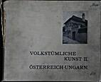 Volkstümliche Kunst II. Österreich-Ungarn.…