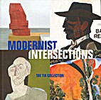 Modernist intersections : The Tia Collection…