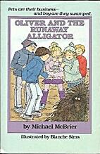 Oliver and the Runaway Alligator (Oliver…