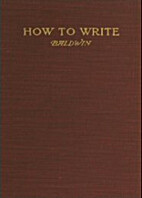 How to Write: A Handbook Based on the…