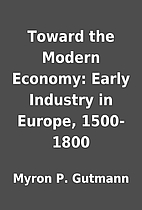 Toward the Modern Economy: Early Industry in…