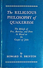 The religious philosophy of Quakerism; the…